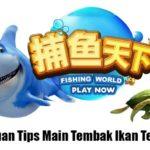 Panduan Main Tembak Ikan Terbaru
