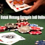 Kunci Terbaik Untuk Menang Bermain Judi Online di Indonesia